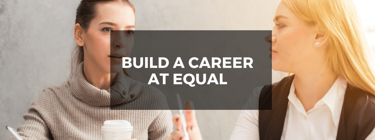 Build Career at EQUAL